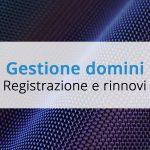 Gestione domini web: registrazione e rinnovi